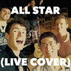 Download All Star (Live Cover) Mp3