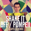 Mike Tompkins - Shake It Off - Pompeii - Acapella Mashup (www.myfreemp3.cc)