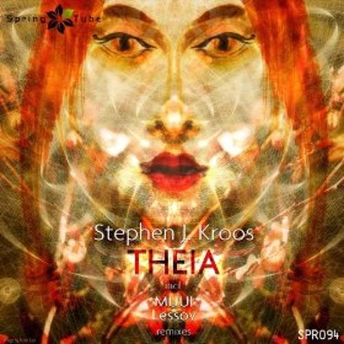 Stephen J. Kroos - Theia (Lessov Remix)