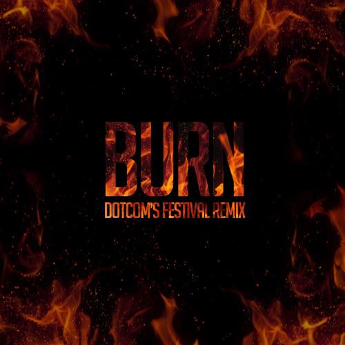 DallasK & KSHMR - Burn (Dotcom's Festival Remix) @iamDOTCOM