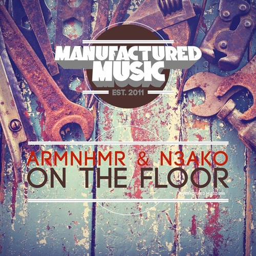 ARMNHMR & N3AKO - On the Floor (Original Mix) OUT NOW!