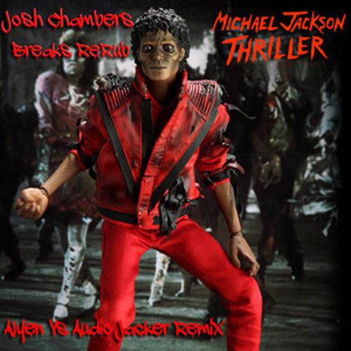 Michael Jackson -Thriller (Alyen Vs Audio Jacker Remix)(Josh Chambers Breaks ReRub)  *FREE DOWNLOAD*