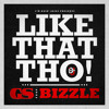 GS - Like That Tho Feat. Bizzle