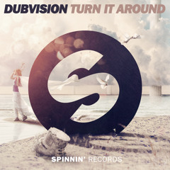 DubVision - Turn It Around (OUT NOW)
