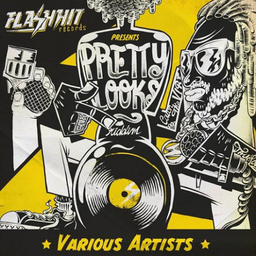Flash Hit Records – Pretty Looks Riddim Flash Hit Records