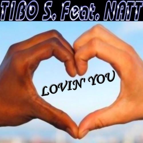 TIBO S FEAT NATT - LOVIN' YOU (TEASER)