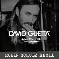 David Guetta ft. Sam Martin - Dangerous (Robin Schulz Remix Radio Edit)