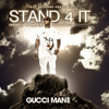 Gucci Mane - Stand 4 It [Trap God 3]