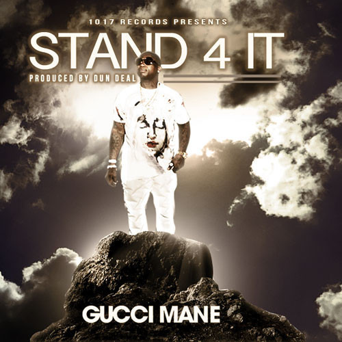 Gucci Mane - Stand 4 It [Trap God 3]