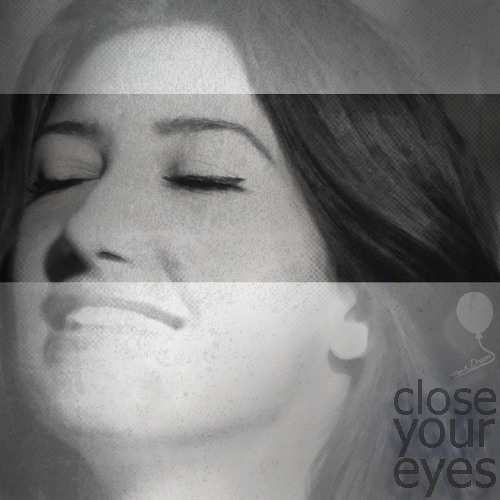 5 - Close your Eyes