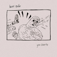 Bare Pale You Owe Me Artwork