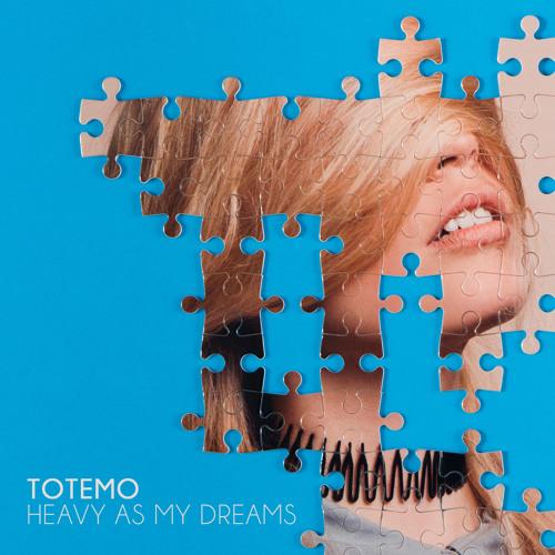 Totemo - Heavy As My Dreams