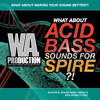 W. A. Production - What About Acid Bass Sounds For Spire Preview