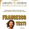 MAMAS Gold Club sab 18 ottobre ospita FRANCESCO TESTI © Radio Company 2014
