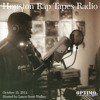 Houston Rap Tapes Radio (10-15-14)