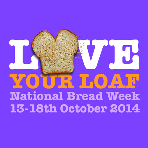 National Bread Week - Love Your Loaf Campaign Ad