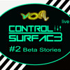 CONTROL SURFAC3 In Live.- Beta Stories