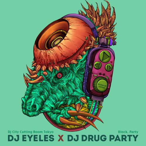 DOPE MIX!!!!!! - DJ DRUG PARTY x DJ EYELES (FREE DL) by DJ