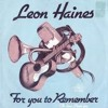Leon Haines Band - For You To Remember