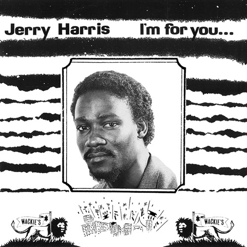 DKR-180 - JERRY HARRIS - I'M FOR YOU, I'M FOR ME SHOWCASE LP (WACKIE'S/DKR)