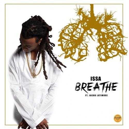 ISSA ft. Jacob Latimore – Breathe