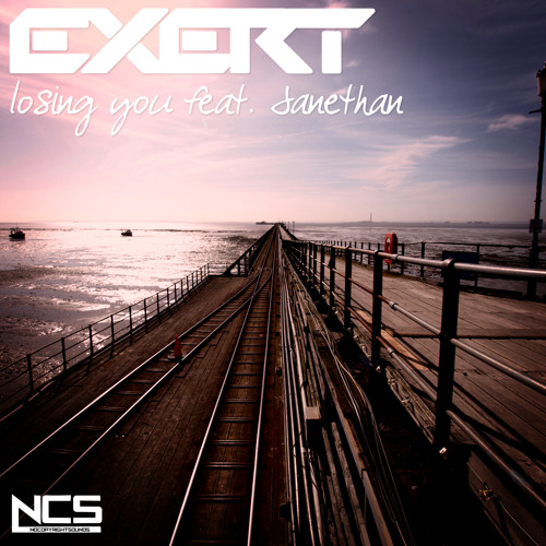 Exert - Losing You Feat. Janethan [NCS Release]