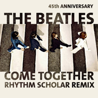 The Beatles Come Together (Rhythm Scholar Remix) Artwork