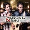 FOI AMOR - Flavio Di Paula & Isaias
