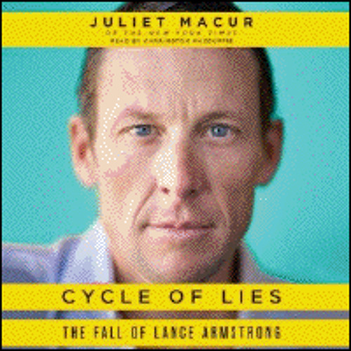 CYCLE OF LIES By Juliet Macur, Read By Carrington MacDuffie