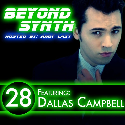 Beyond Synth - 28 - Dallas Campbell