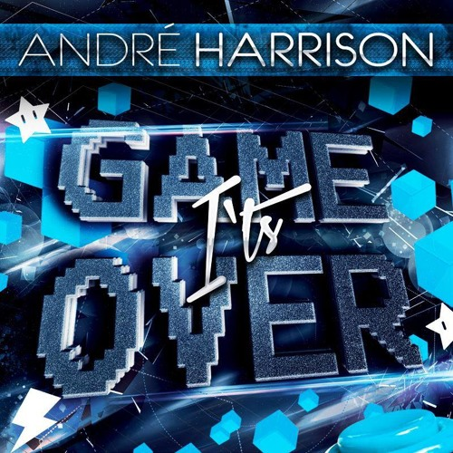 It's GAME OVER [André Harrison & Yan Bruno] [PROMOTIONAL SINGLE]