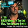 #148: RHONJ Limps To The End; Plus, Vanderpump Rules Is Back!