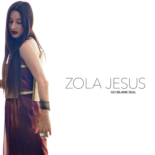 Zola Jesus - Go(Blank Sea) [Diplo Remix]