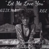 REEFV DA GXD ft Mr.Tz aka SanTz & TaReK - Let Me Love You