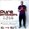 PURE AFROBEATS MIX 2014 BY DJ SPARKS