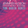 Jennifer Hudson Ft. R Kelly - Its Your World (Tom Budin Remix)