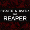 Ryolite and BAYSIX - The Reaper (Original Mix)