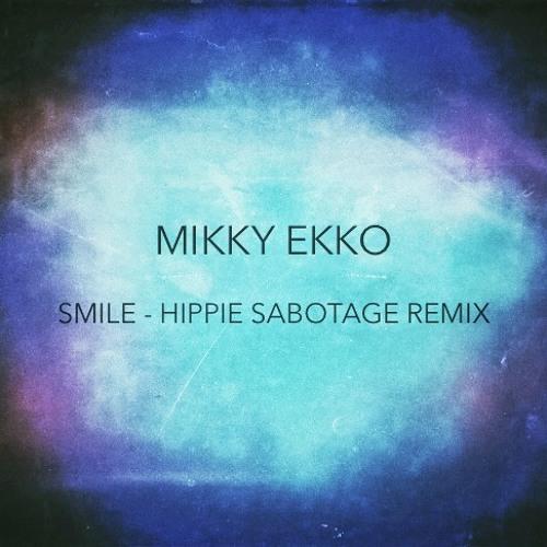 Smile (Hippie Sabotage Remix)