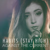 Stay High - Against The Current