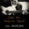 Zoder One... Ready For Takeoff - Live, 06.09.2014