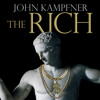 The Rich: From Slaves To Super-Yachts A 2,000-Year History by John Kampfner