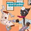 PRAINBORK - Prosthetic Burritos
