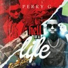 Perry G - Hell Of A Life ft. Ballistic