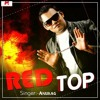 Red Top - Anurag - Indian Pop | Full Song