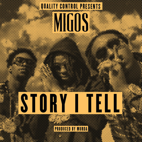 Migos – Story I Tell (Prod by Murda)