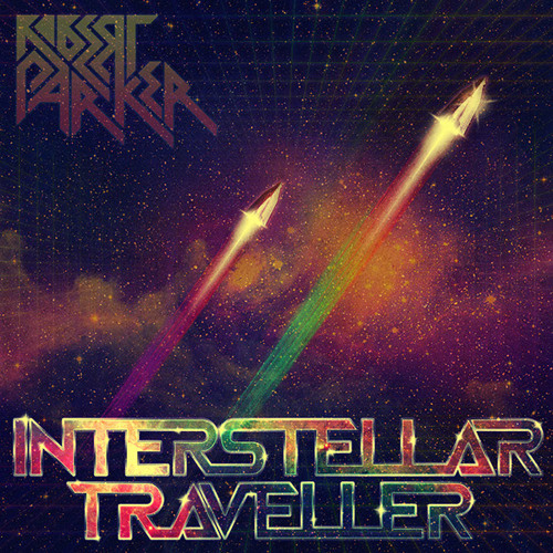 Robert Parker - Interstellar Traveller