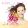 My Heart's Lifted - ACOUSTIC - by Kerrie Roberts