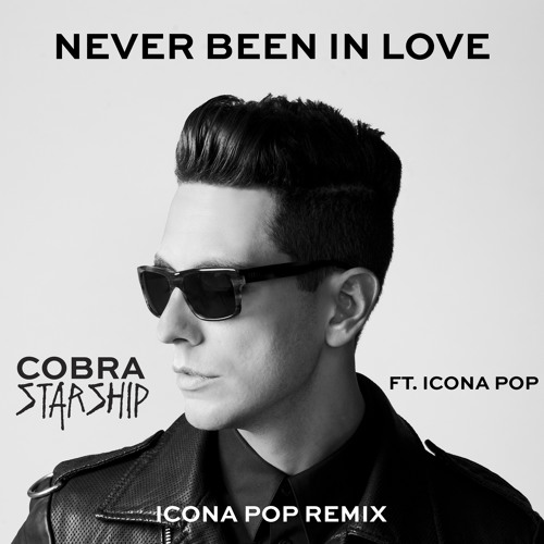 Cobra Starship - Never Been In Love (feat. Icona Pop)(Icona Pop Remix)