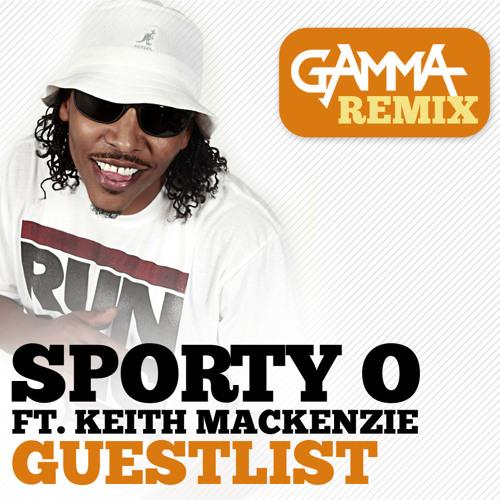 SPORTY-O Feat Keith MacKenzie -  Guestlist (GAMMA RMX)