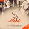 CIDADE SANTA- JULIANA OLIVEIRA e ANDERSON FREIRE